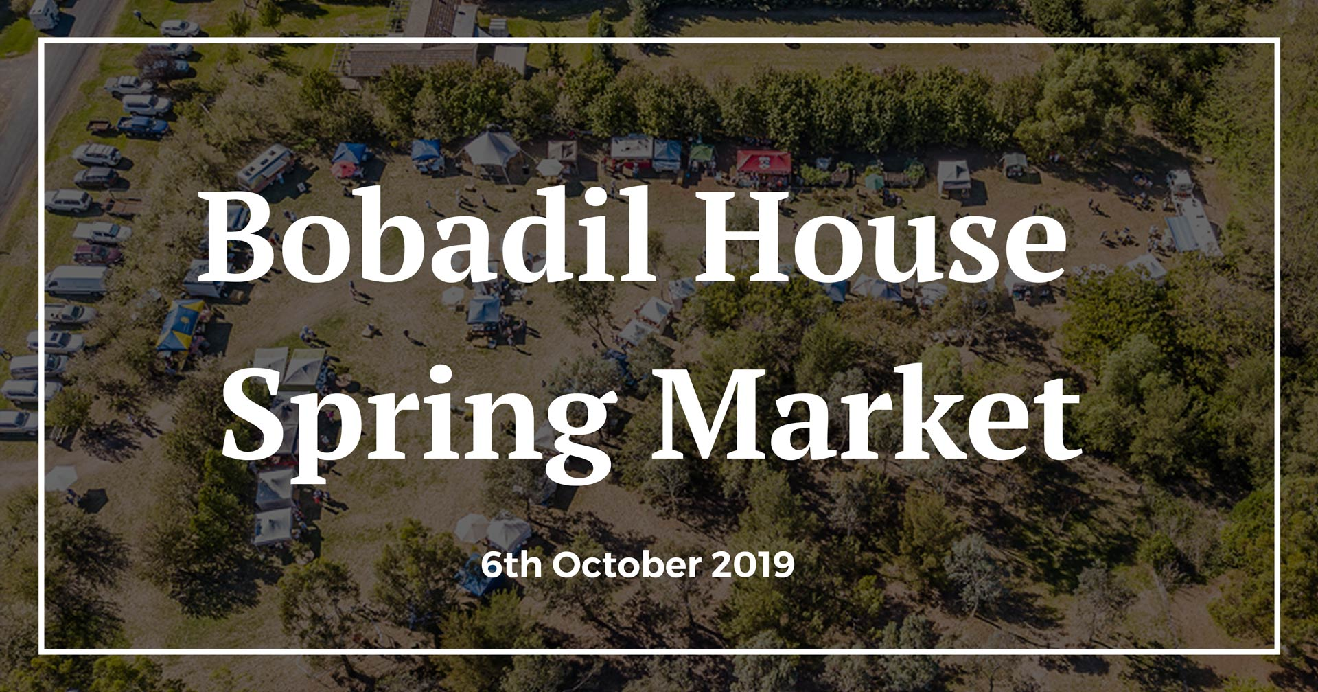 BOBADIL HOUSE SPRING MARKETS - Upper Hunter Festival and Events.